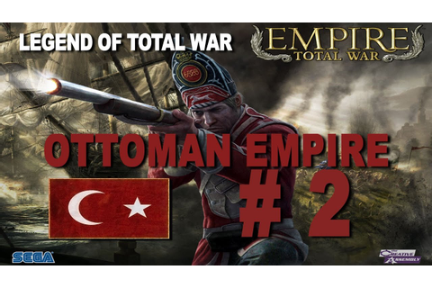 Empire: Total War - Ottoman Empire Part 2 - YouTube