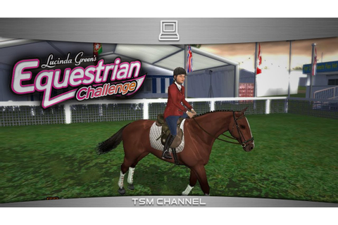 Lucinda Green's Equestrian Challenge (part 1) (Horse Game ...