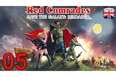 Red Comrades Save the Galaxy: Reloaded - [05/13 ...