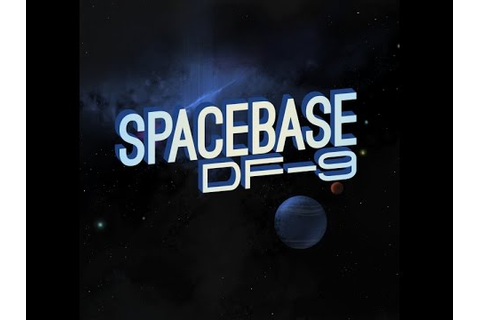 Spacebase DF-9 - Gameplay Review - YouTube