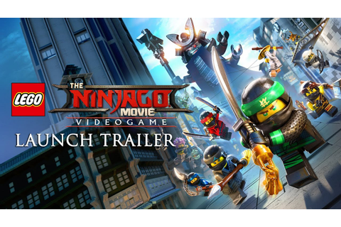 The LEGO Ninjago Movie Video Game: Launch Trailer - YouTube