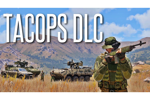 TACTICAL OPERATIONS - ArmA 3 TacOps DLC Mission #1 - YouTube