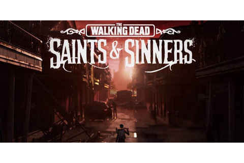 Walking Dead: Saints & Sinners VR Gameplay Trailer Debuts
