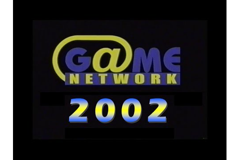 Game Network 2002 footage #2 - YouTube