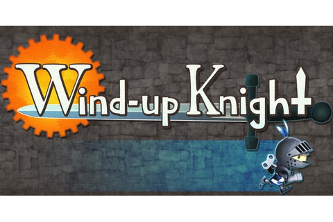 Wind-Up Knight - Awesome High-End 3D Android Game [FREE ...