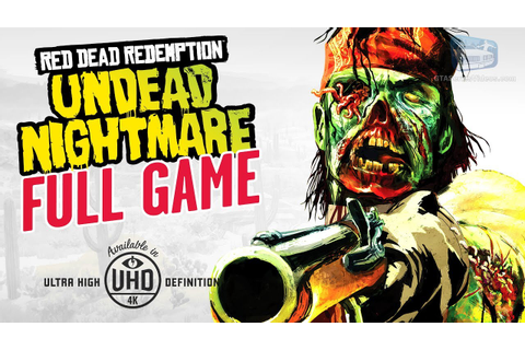 Red Dead Redemption: Undead Nightmare - Full Game ...