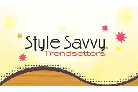 Style Savvy: Trendsetters Demo: Hooks You in with Massive ...