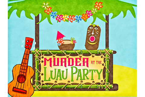 Murder at the Luau Party | My Mystery Party