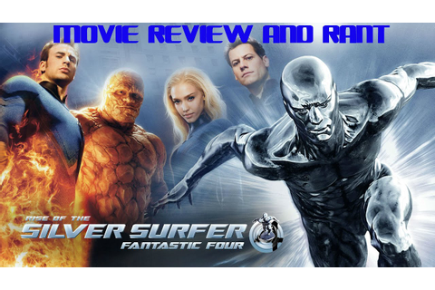 Fantastic Four: Rise Of The Silver Surfer(2007) Rant ...