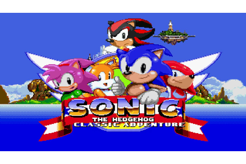 Sonic Classic Adventure (Demo) – Walkthrough – Fan Game ...