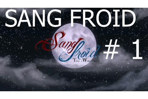 Sang Froid - Tales of Werewolves - Full Game Walkthrough ...