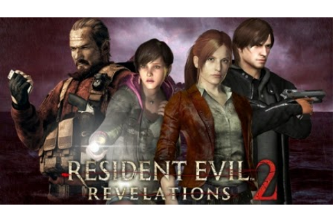Resident Evil Revelations 2: Complete Edition (2015) PC ...