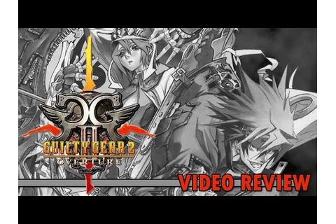 Review: Guilty Gear 2 - Overture (Steam) - Defunct Games ...