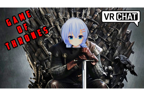 VRChat: Game of Thrones (Virtual Reality) - YouTube