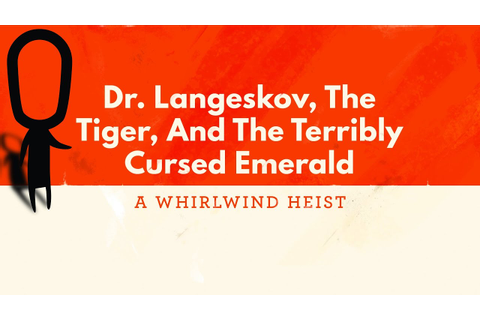 Dr. Langeskov, The Tiger, and The Terribly Cursed Emerald ...
