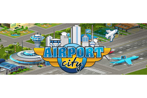 Game Insight releases their Airport City game onto Android ...