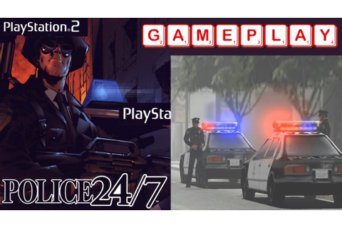 Police 24/7 Gameplay PS2 HD - YouTube