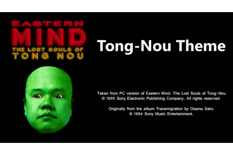 Tong-Nou Theme - Eastern Mind: The Lost Souls of Tong-Nou ...