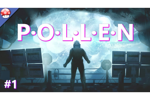 POLLEN: Walkthrough - Part 1- PC Gameplay (60fps/1080p ...
