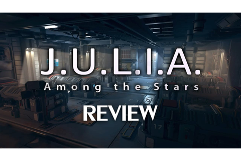 J.U.L.I.A.: Among the Stars (Review) - YouTube