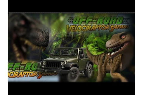 Play Off Road Velociraptor Safari Game Free Online - YouTube