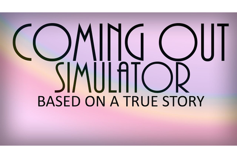 Coming out simulator 2014 - YouTube