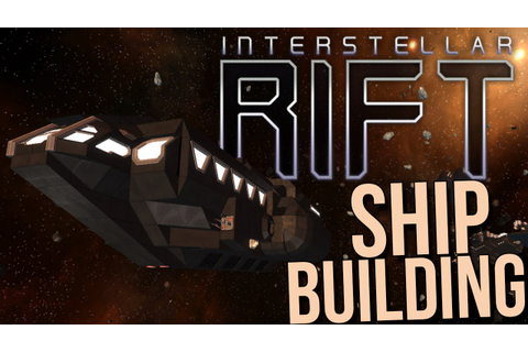 Interstellar Rift Gameplay - Ship Building / Resource ...