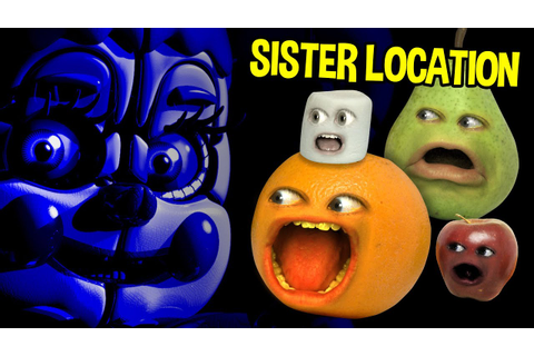 Annoying Orange - FIVE NIGHTS AT FREDDY'S: Sister Location ...