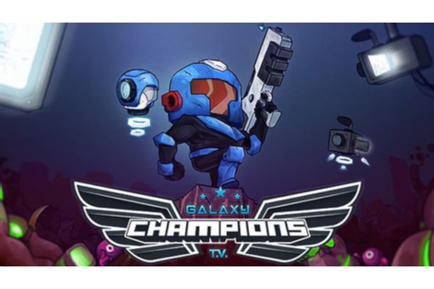 Galaxy Champions TV »FREE DOWNLOAD | CRACKED-GAMES.ORG