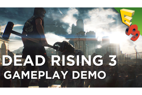 DEAD RISING 3 Gameplay Walkthrough! Xbox One's Open World ...