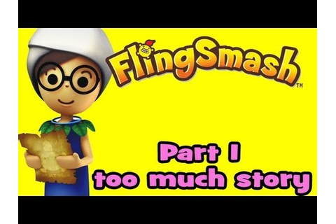 FlingSmash (Wii) Part 1 Too much Story! - YouTube