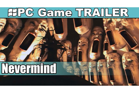 Nevermind Trailer - Debut [PC-HD] - Biofeedback-Enhanced ...