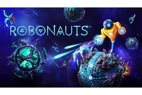 Robonauts Is Heading To Nintendo Switch | Switch Player