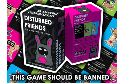 DISTURBED FRIENDS - This party game should be banned by ...