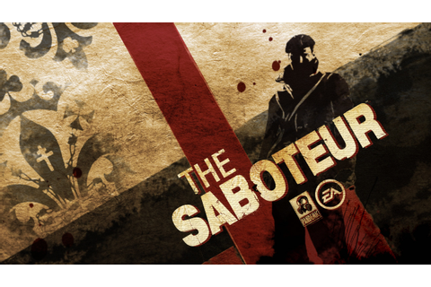 Super Adventures in Gaming: The Saboteur (PC)