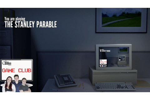 Game Club 03 – The Stanley Parable