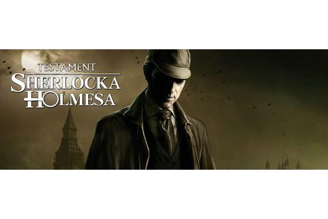 The Testament of Sherlock Holmes Game Guide | gamepressure.com