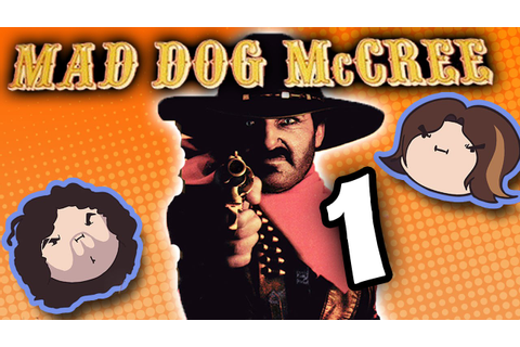 Mad Dog McCree: Draw! - PART 1 - Game Grumps - YouTube