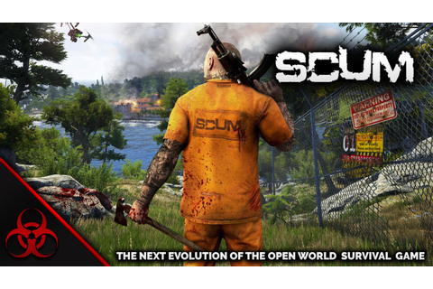 SCUM: The Next Evolution of The Open World Survival Game ...