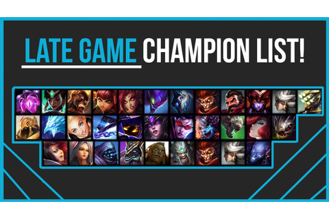 List of Late Game Champions (Each Role) - YouTube