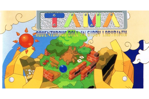 3 - Tama: Adventurous Ball in Giddy Labyrinth
