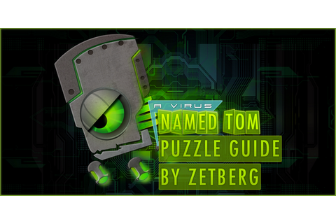 A Virus Named Tom ~ Puzzle Guide - PlaystationTrophies.org