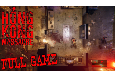 The Hong Kong Massacre - Full Game (No Commentary) - YouTube