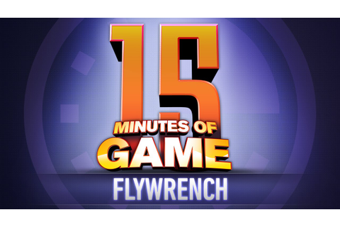 15 Minutes of Game - Flywrench - YouTube