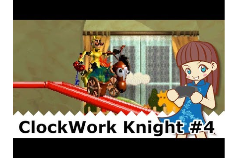 [Sega Saturn] clockwork knight game playthrough #4 - YouTube