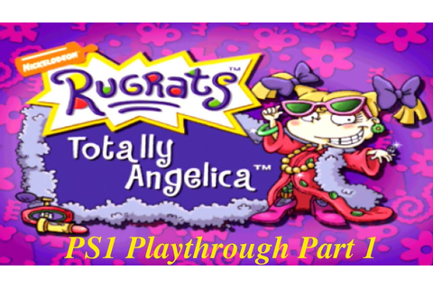 Rugrats: Totally Angelica PS1 Playthrough Part 1 - YouTube