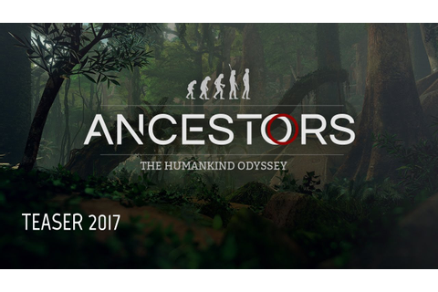 ANCESTORS: The Humankind Odyssey Teaser 2017 (Pre-Alpha ...