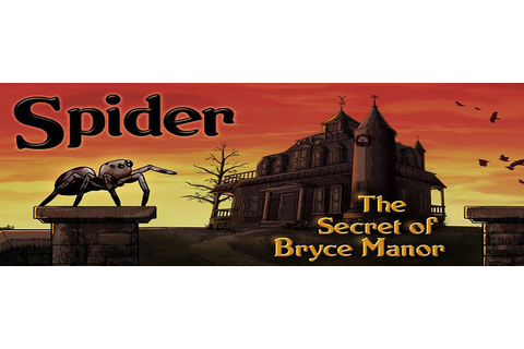 Spider: Secret of Bryce Manor is a little bit of ...