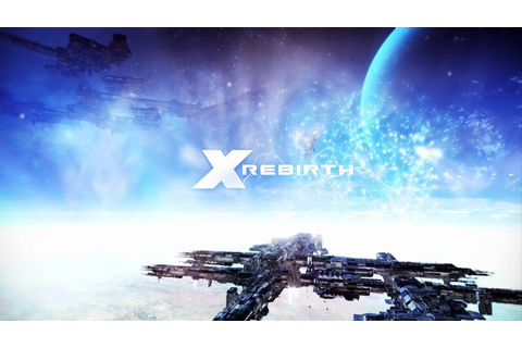X Rebirth - Reveal Trailer [HQ] - YouTube
