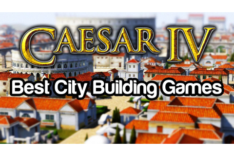 Playing The Top 10 Best City Building Games - #10: Caesar ...